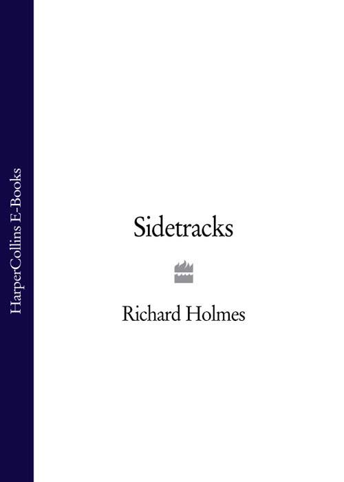 Richard Holmes Sidetracks richard holmes footsteps
