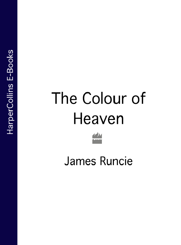James Runcie The Colour of Heaven gwendolyn cotterell eidukonis the joys of heaven part ii a closer walk with god