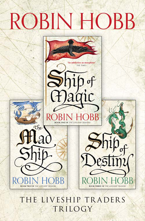 Robin Hobb The Complete Liveship Traders Trilogy: Ship of Magic, The Mad Ship, Ship of Destiny ship