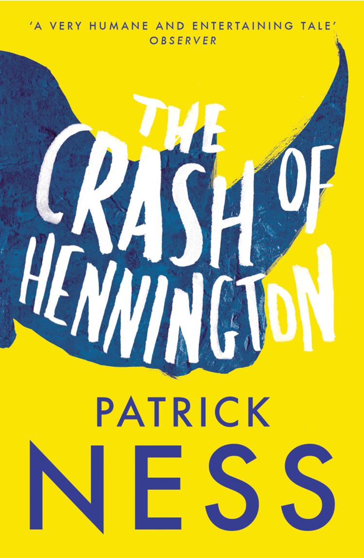 Patrick Ness The Crash of Hennington the crash melodrama