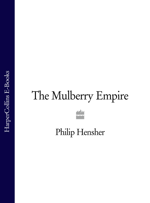 Philip Hensher The Mulberry Empire philip hensher scenes from early life