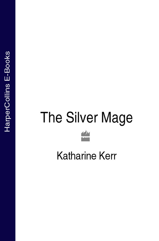 Katharine Kerr The Silver Mage the mage s daughter