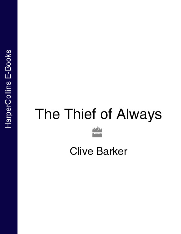 Clive Barker The Thief of Always clive barker cabal