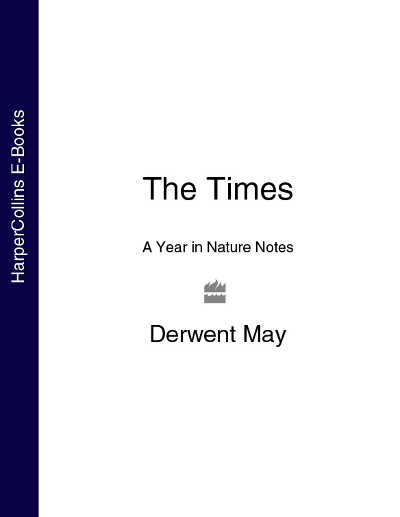 Derwent May The Times A Year in Nature Notes jd mcpherson jd mcpherson let the good times roll