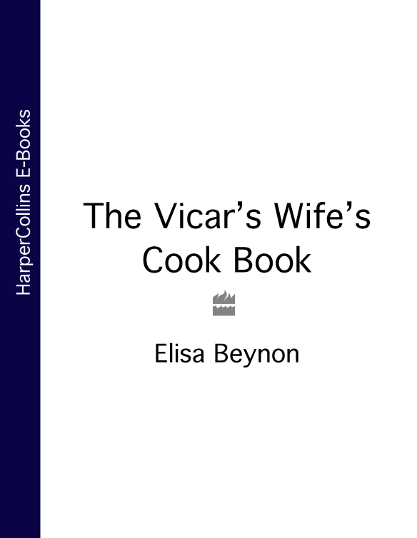 Фото - Elisa Beynon The Vicar's Wife's Cook Book the queen cook book