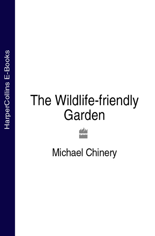 цены Michael Chinery The Wildlife-friendly Garden