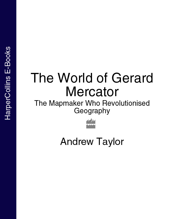 Andrew Taylor The World of Gerard Mercator: The Mapmaker Who Revolutionised Geography andrew wyeth christina s world and the olson house