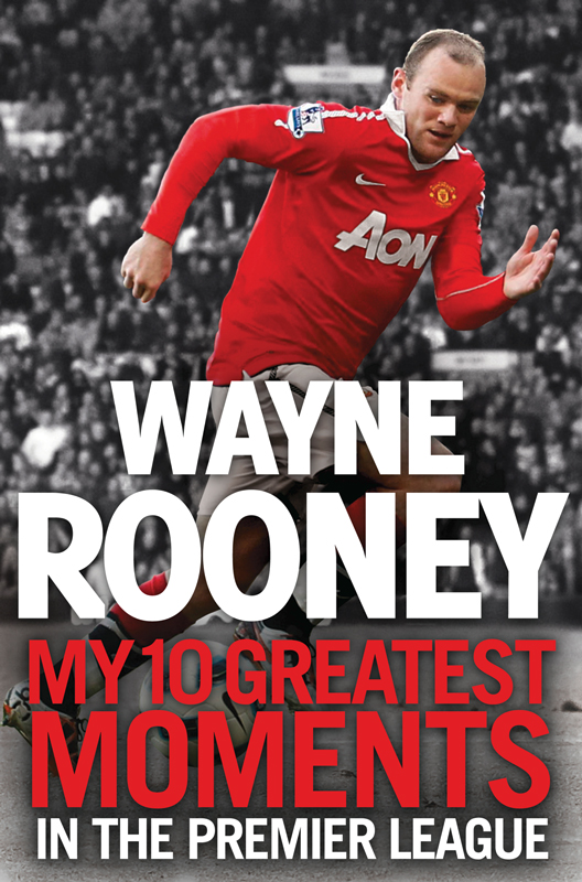 Wayne Rooney Wayne Rooney: My 10 Greatest Moments in the Premier League e hart wayne feedback in performance reviews