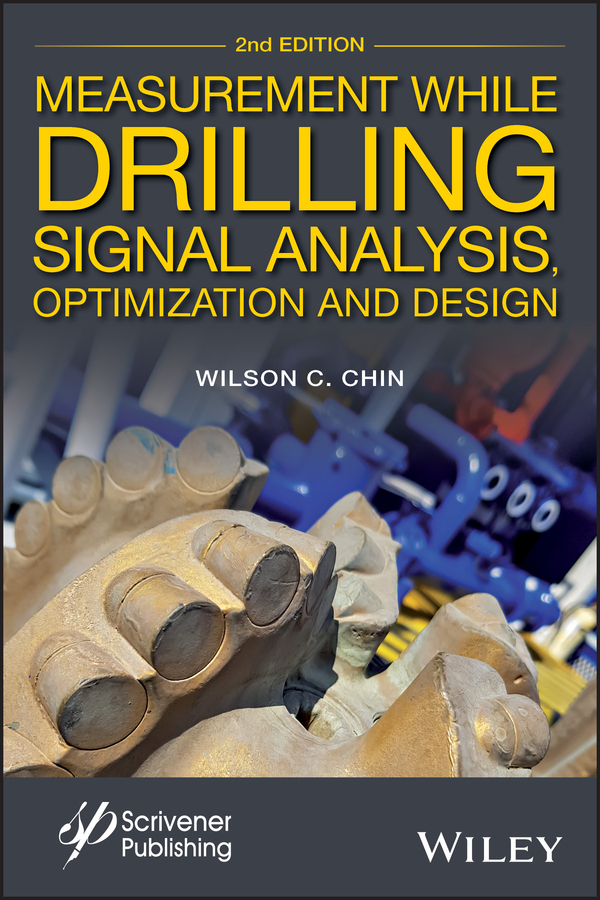 Wilson Chin C. Measurement While Drilling. Signal Analysis, Optimization and Design wilson chin c wave propagation in drilling well logging and reservoir applications