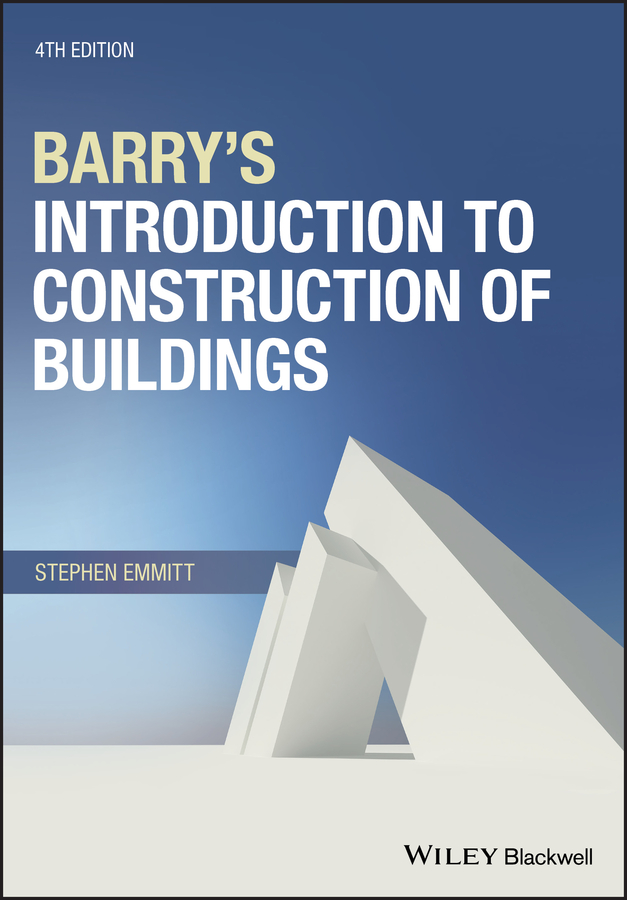 Stephen Emmitt Barry's Introduction to Construction of Buildings school buildings construction and design manual