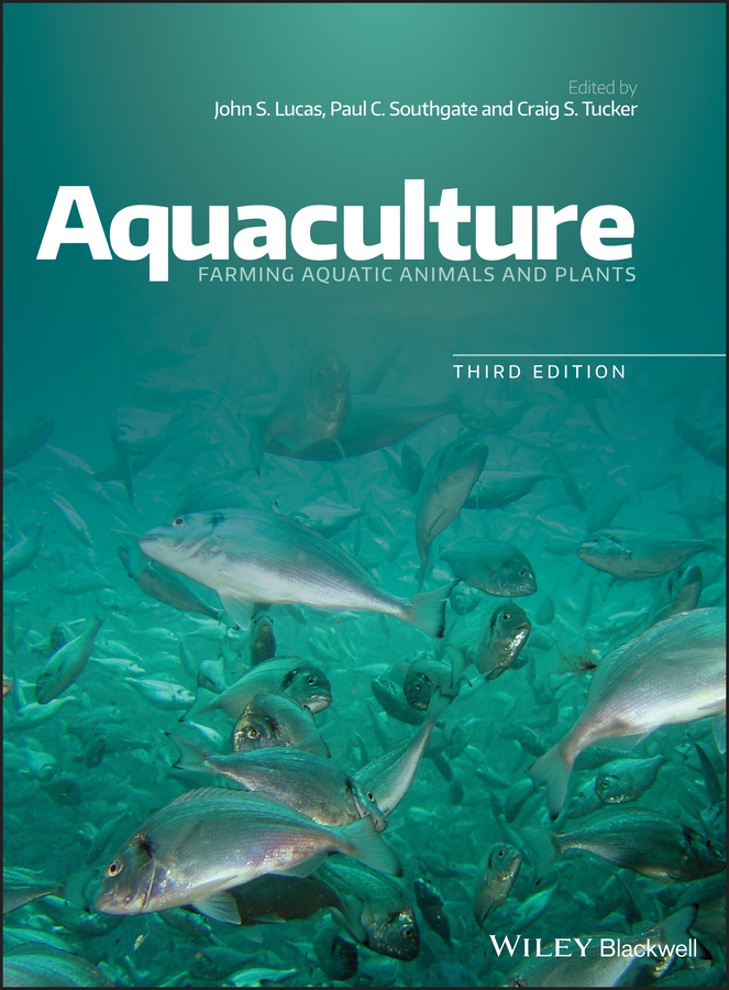 Paul Southgate C. Aquaculture. Farming Aquatic Animals and Plants colin nash the history of aquaculture