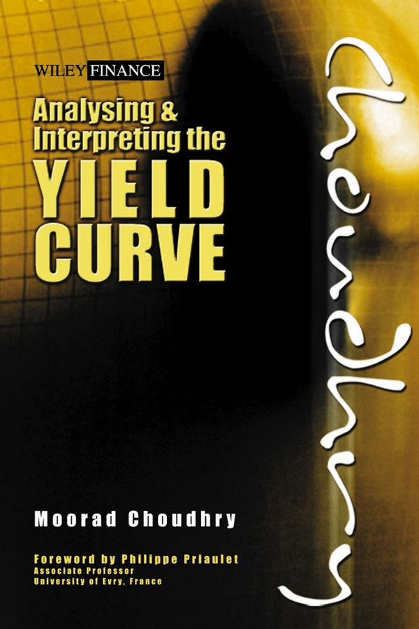 Moorad Choudhry Analysing and Interpreting the Yield Curve drought crisis physiological approaches to boost yield of paddy