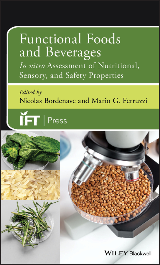 Nicolas Bordenave Functional Foods and Beverages. In vitro Assessment of Nutritional, Sensory, and Safety Properties