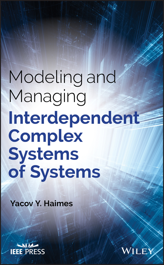 Yacov Haimes Y. Modeling and Managing Interdependent Complex Systems of Systems surafel mamo woldegbrael flood forecasting conterol and modeling for flood risk management systems