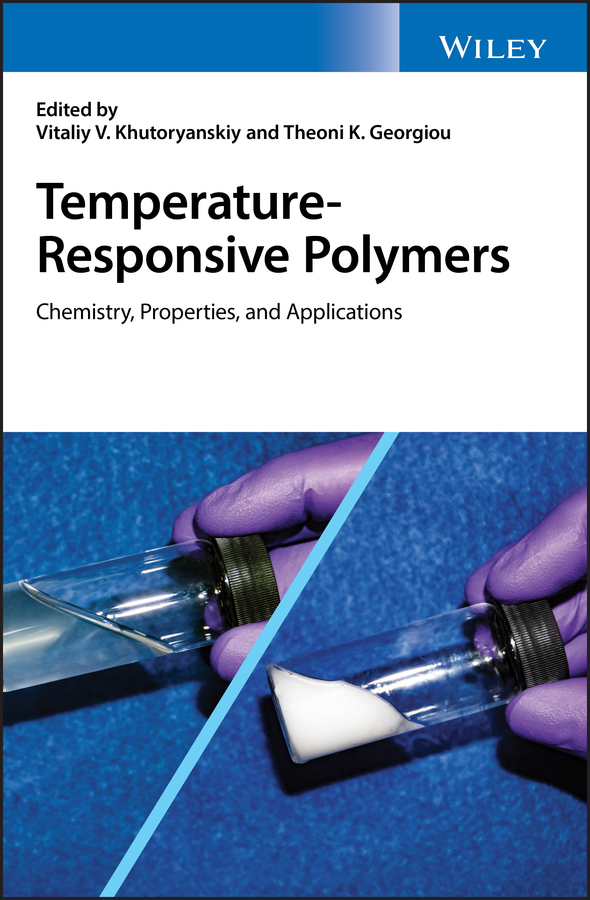 Vitaliy Khutoryanskiy V. Temperature-Responsive Polymers. Chemistry, Properties, and Applications ravin narain engineered carbohydrate based materials for biomedical applications polymers surfaces dendrimers nanoparticles and hydrogels