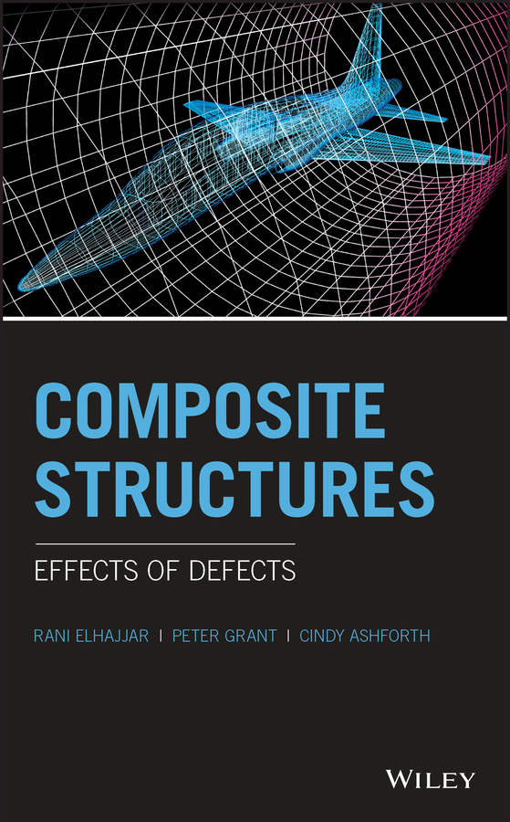 Rani Elhajjar Composite Structures. Effects of Defects rcc and composite structures