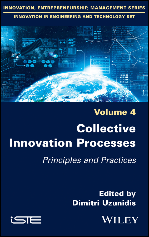 Dimitri Uzunidis Collective Innovation Processes. Principles and Practices knowledge and innovation dilemmas