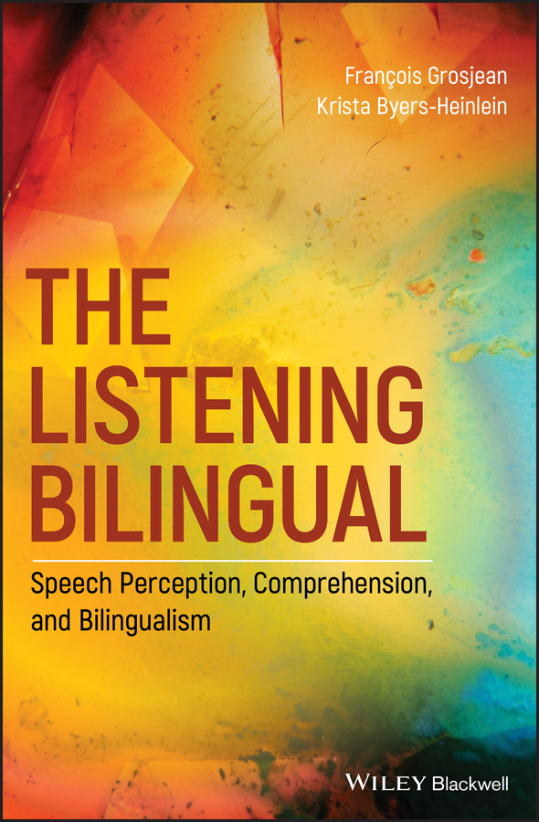 Francois Grosjean The Listening Bilingual: Speech Perception, Comprehension, and Bilingualism недорго, оригинальная цена