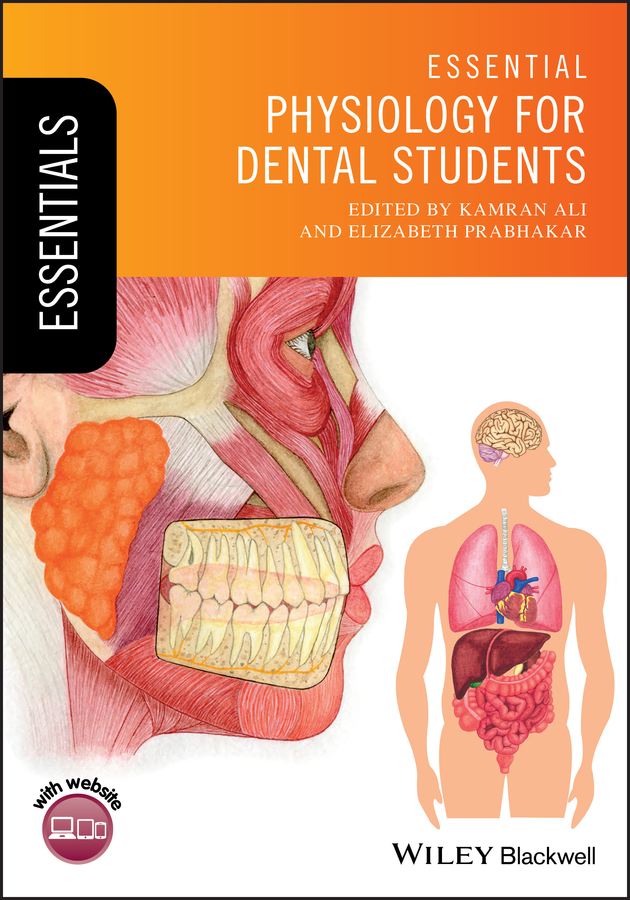 Kamran Ali Essential Physiology for Dental Students erin odya anatomy and physiology for dummies