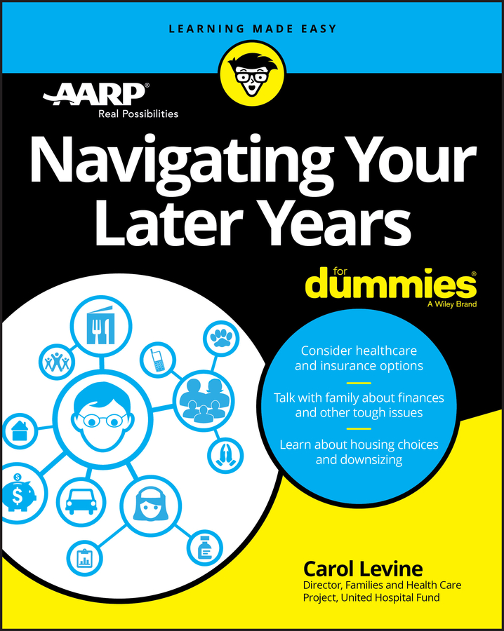 AARP Navigating Your Later Years For Dummies aarp navigating your later years for dummies