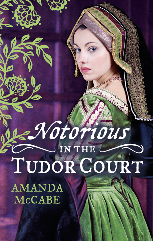 Amanda McCabe NOTORIOUS in the Tudor Court: A Sinful Alliance / A Notorious Woman