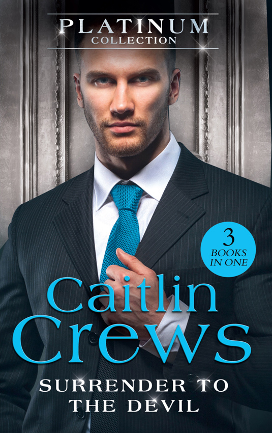 CAITLIN CREWS The Platinum Collection: Surrender To The Devil: The Replacement Wife / Heiress Behind the Headlines / A Devil in Disguise