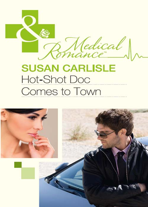 Susan Carlisle Hot-Shot Doc Comes to Town becky wicks tempted by her hot shot doc