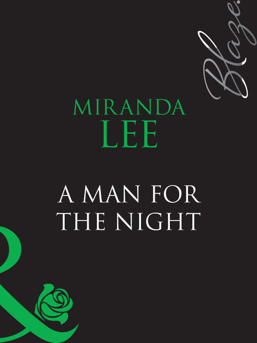 Miranda Lee A Man For The Night josie metcalfe a family to come home to