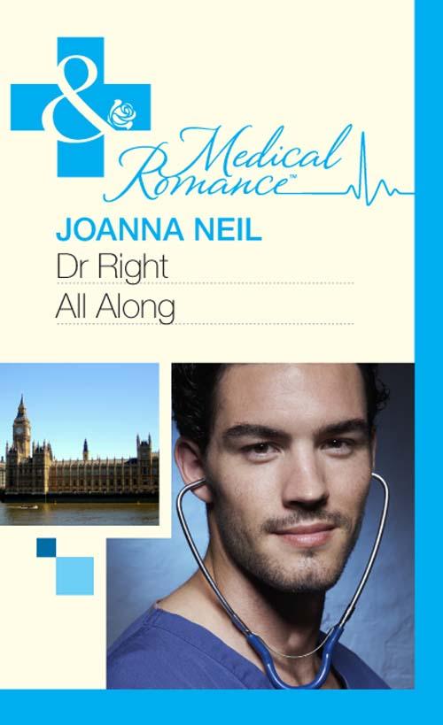 Joanna Neil Dr Right All Along joanna neil the secret doctor