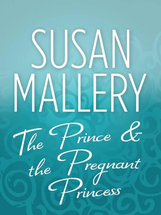 Сьюзен Мэллери The Prince & the Pregnant Princess osennie podelki v sadik 2015g