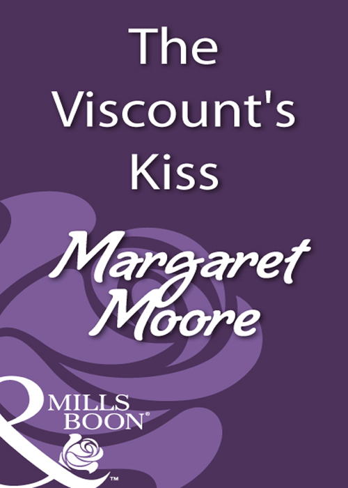 Margaret Moore The Viscount's Kiss margaret moore the welsh lord s mistress