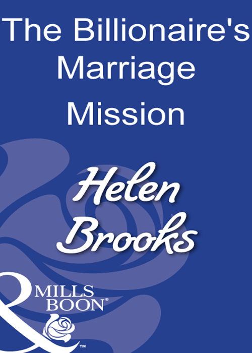HELEN BROOKS The Billionaire's Marriage Mission get well soon get well soon love
