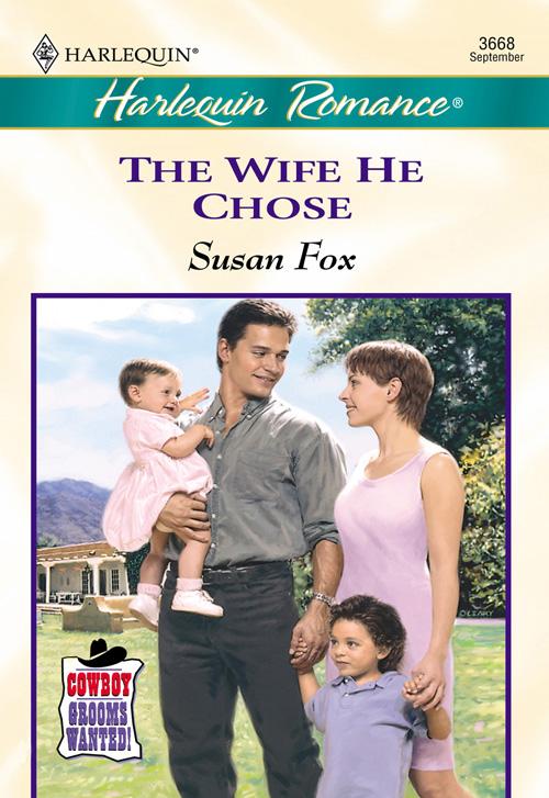Susan Fox The Wife He Chose susan fox to claim a wife