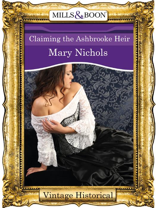 Mary Nichols Claiming the Ashbrooke Heir mary nichols claiming the ashbrooke heir