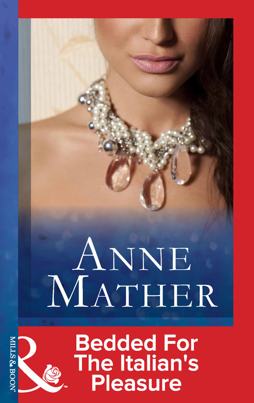 Anne Mather Bedded For The Italian's Pleasure anne mather for the love of sara