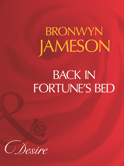 BRONWYN JAMESON Back In Fortune's Bed цена и фото