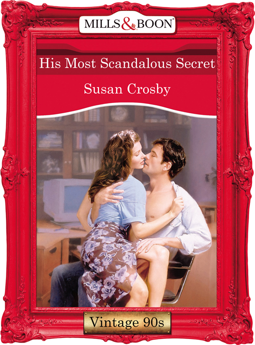 Susan Crosby His Most Scandalous Secret