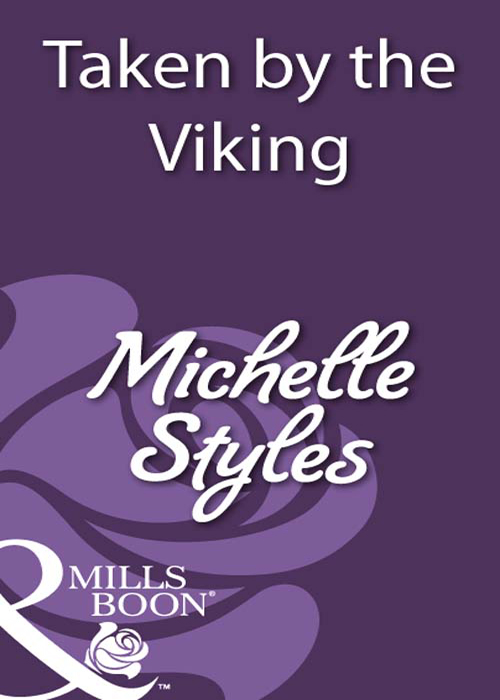 Michelle Styles Taken by the Viking sinful