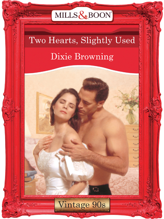 Dixie Browning Two Hearts, Slightly Used