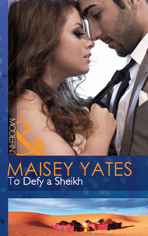 Maisey Yates To Defy a Sheikh maisey yates avenge me