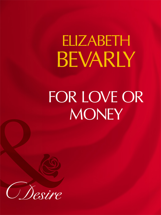 Elizabeth Bevarly For Love Or Money elizabeth bevarly you ve got male