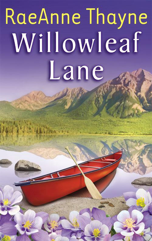 RaeAnne Thayne Willowleaf Lane willpower
