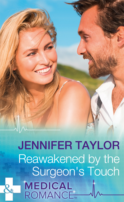 Jennifer Taylor Reawakened By The Surgeon's Touch janice lynn a surgeon to heal her heart