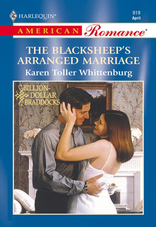 Karen Whittenburg Toller The Blacksheep's Arranged Marriage kimberly raye the braddock boys travis