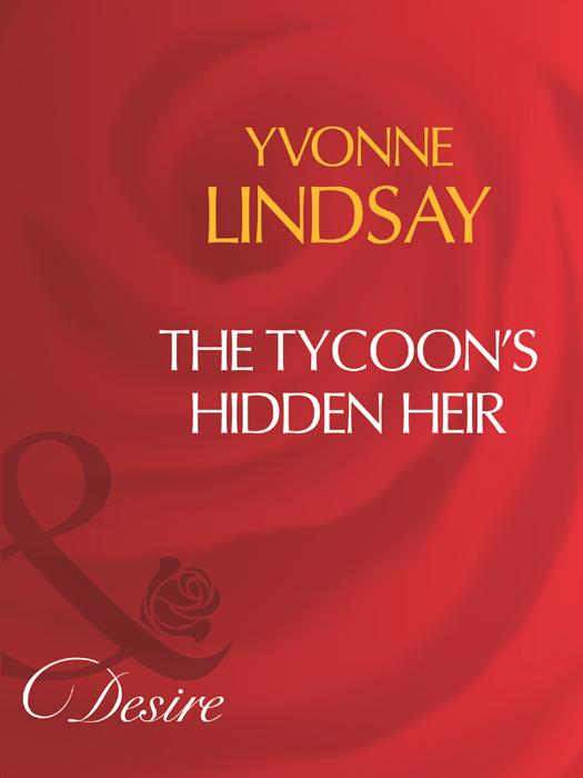 цена Yvonne Lindsay The Tycoon's Hidden Heir