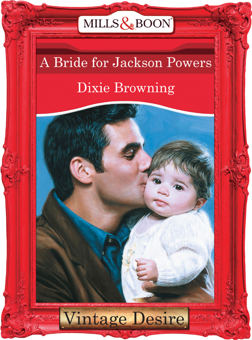 Dixie Browning A Bride For Jackson Powers dixie browning a bride for jackson powers