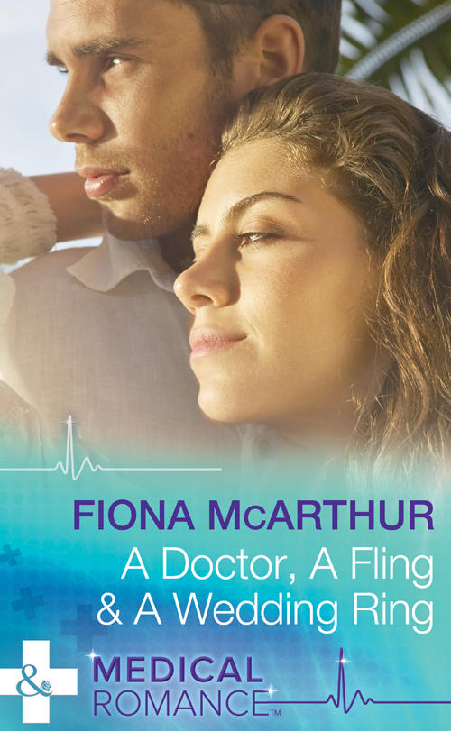 Fiona McArthur A Doctor, A Fling & A Wedding Ring meg maguire the wedding fling