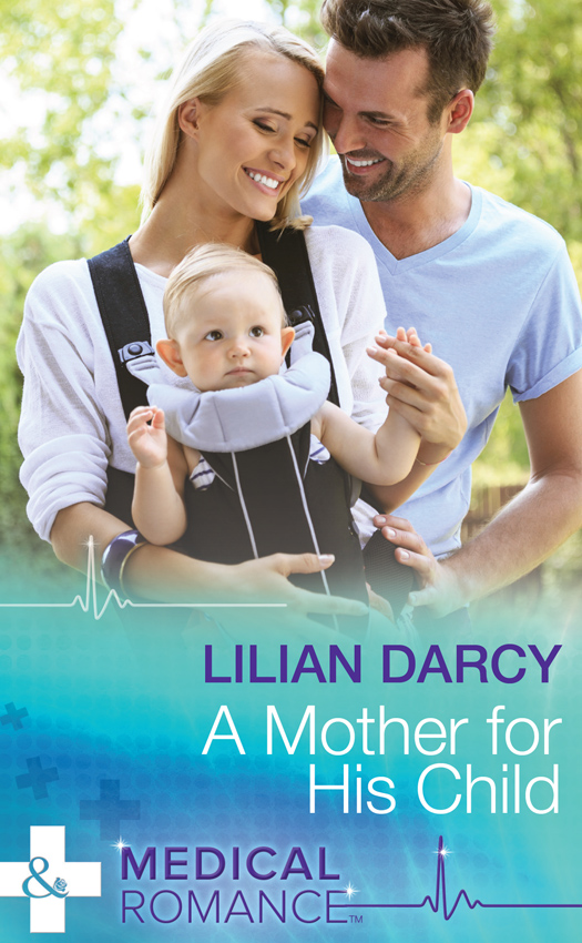 Lilian Darcy A Mother For His Child цена и фото