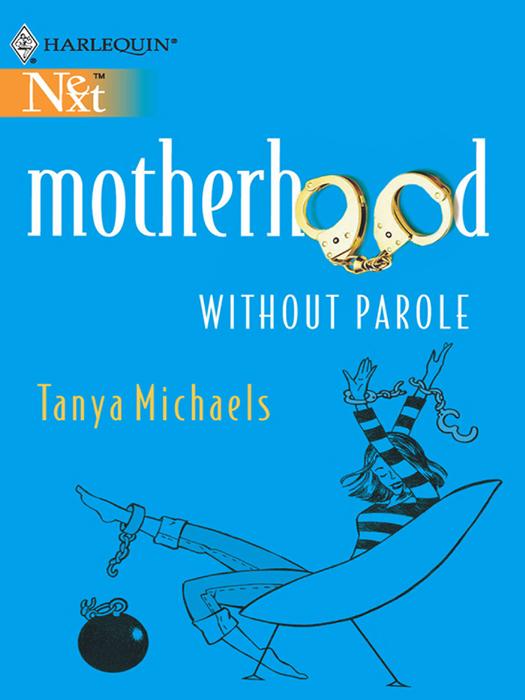 Tanya Michaels Motherhood Without Parole unplanned suburbs