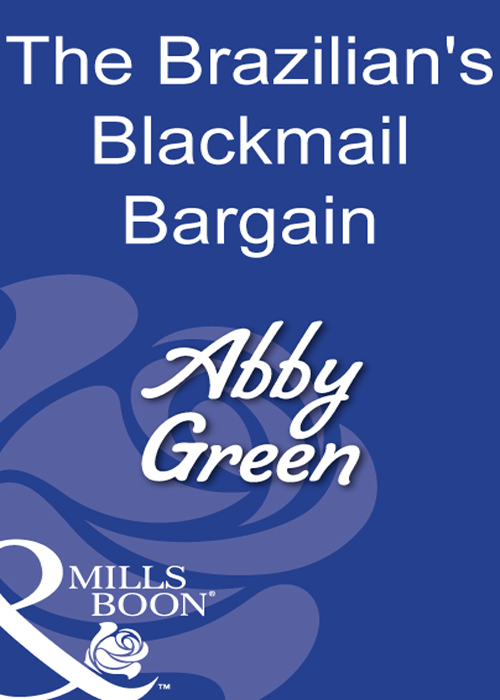 ABBY GREEN The Brazilian's Blackmail Bargain цена